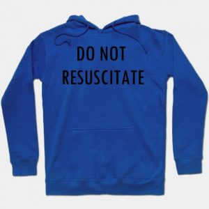 Do Not Resuscitate 3D Print Blue Hoodie